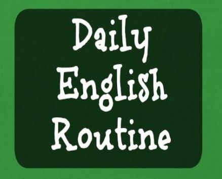 DAILY ENGLISH ROUTINES